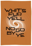 Whit's fur ye'll no go by ye – poster - orange - Indy Prints by Stewart Bremner