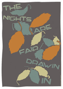 The nights are fair drawin in – poster