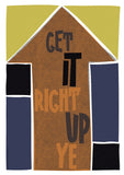 Get it right up ye – poster - brown - Indy Prints by Stewart Bremner