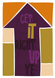 Get it right up ye – poster - purple - Indy Prints by Stewart Bremner