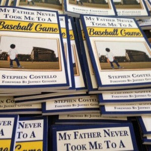 "8 Questions with Steve Costello, Author of ""My Father Never Took Me to a Baseball Game"""