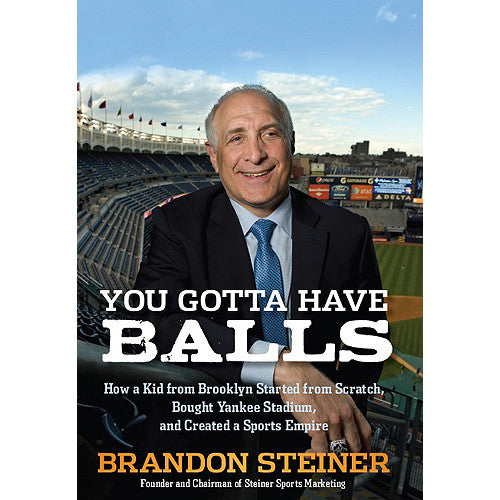 You Gotta Have Balls by Brandon Steiner