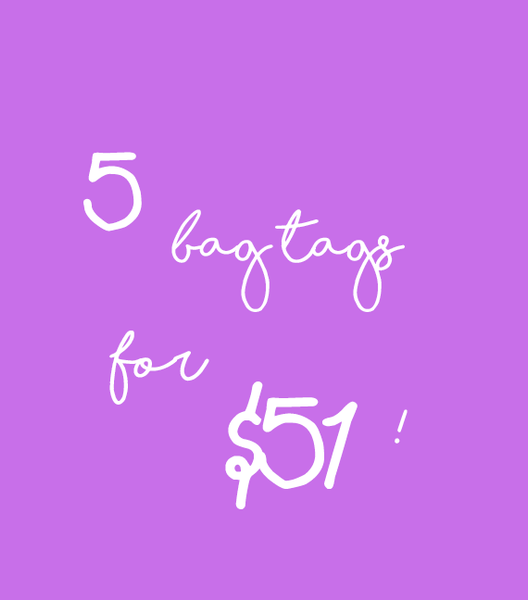 5 bag tags for $51!