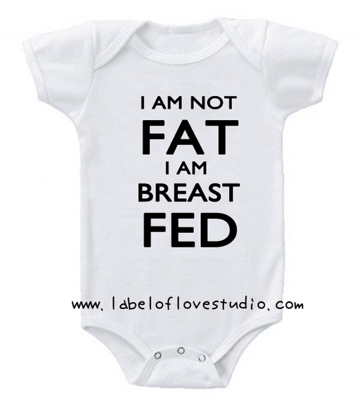 I am Breastfed, Not Fat Romper