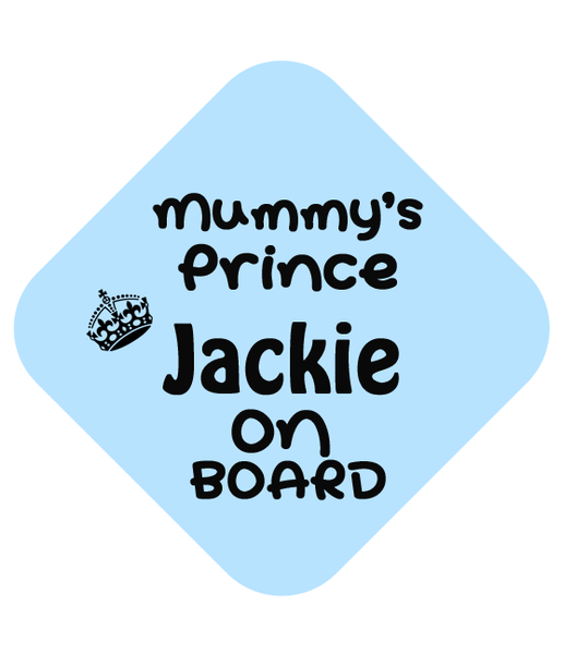 Mummy's Prince Car Sign