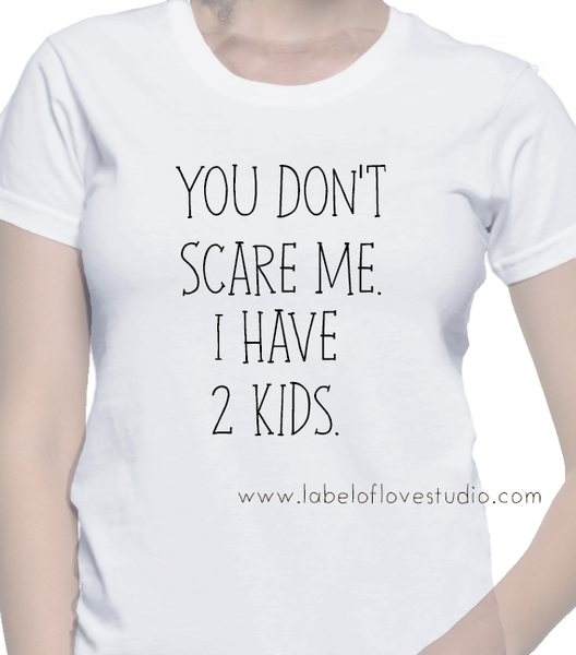 You Don't Scare Me Tee