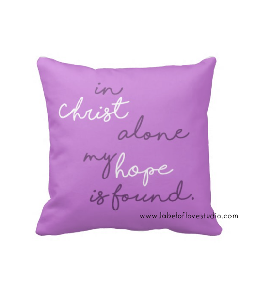 In Christ alone my hope is found Cushion
