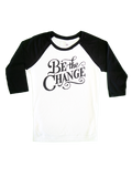 Be The Change - 3/4 Sleeve