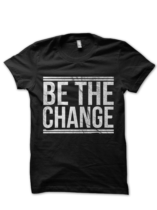 Be The Change | Mens T-Shirt