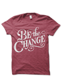 Be The Change | Womens T-Shirt
