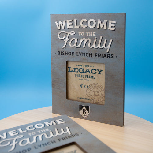 Welcome to the Family Picture Frame for Bishop Lynch Friars