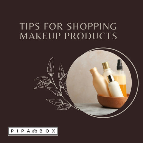 Tips for Shopping Makeup Products