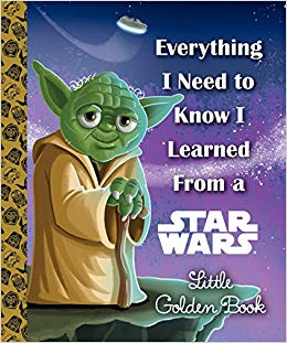 Star wars children's book, everything I need to know, I learned from Star Wars