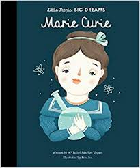 Little People Big Dreams Marie Curie Book with cartoon drawing of Marie Curie as the cover