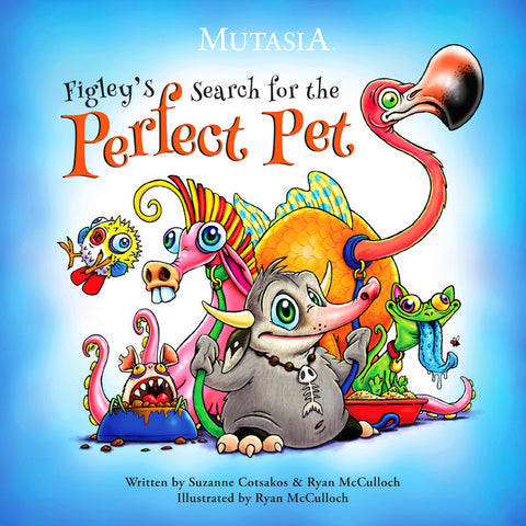 Autographed Copy - Children's Book - Mutasia, Figley's Search for the Perfect Pet