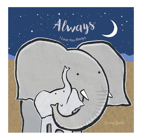 Always, I Love You Always by Emma Dodd , Children's Book