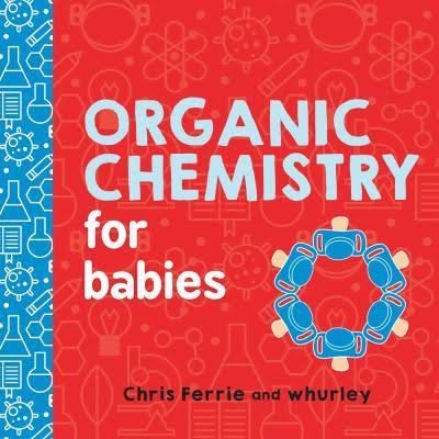 Book, Organic Chemistry for Babies, STEM Books, Early Learning
