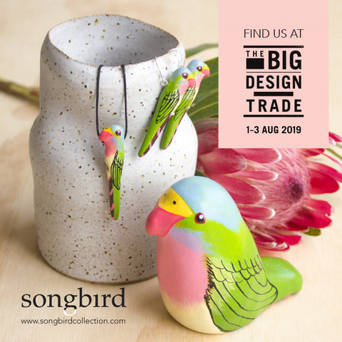 Find Songbird at The Big Design Trade, 1-3 August 2019