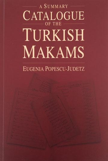 A Summary Catalogue of the Turkish Makams - By Eugenia Popescu-Judetz
