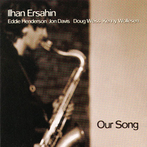 Ilhan Ersahin - Our Song