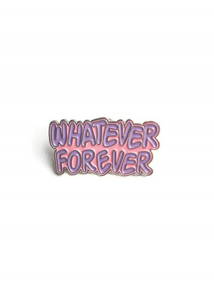 WHATEVER FOREVER Pin Badge