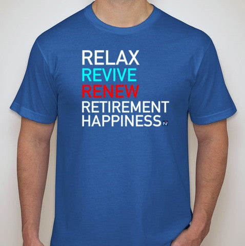 Retirement Happiness - Relax Revive Renew Mens T Shirt