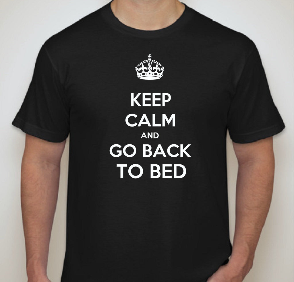 Keep Calm and Go Back to Bed - Mens T Shirt