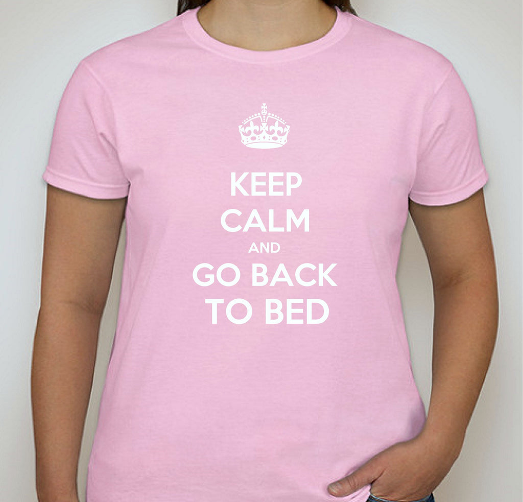 Keep Calm and Go Back to Bed - Ladies T Shirt