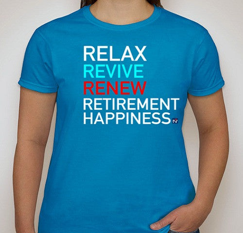 Retirement Happiness - Relax Revive Renew Ladies T Shirt