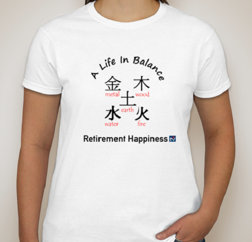 Retirement Happiness - Balanced Life Ladies T Shirt