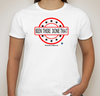 Retirement Happiness - Been There Done That Ladies T Shirt