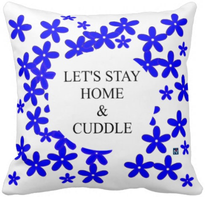 Let's Stay Home & Cuddle Pillow $27.95