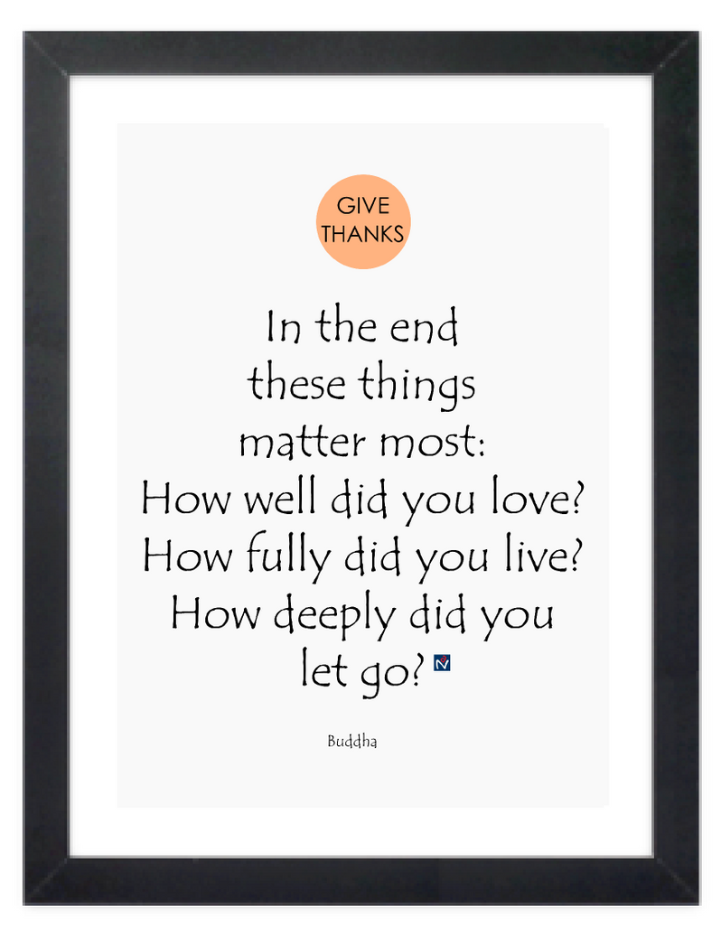 Framed Canvas Print - In the End These things Matter Most