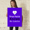Stretched Canvas - True Faith Knows No Limits 18 x 24