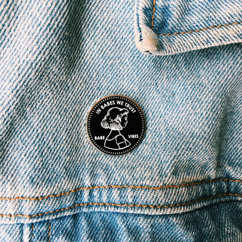 In Babes We Trust Enamel Pin