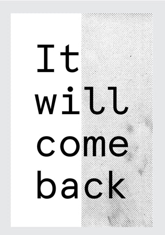 It Will Come Back Digital Print