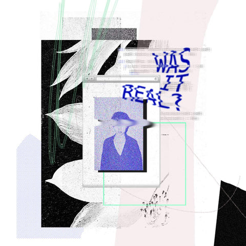Was It Real? Digital Print