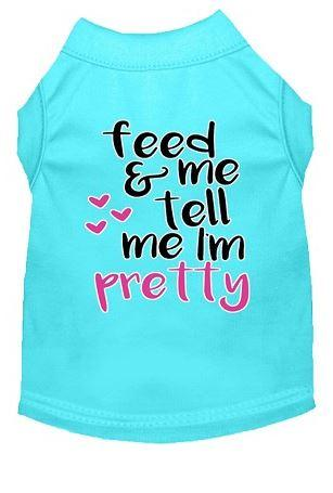 feed me and tell me i am pretty aqua shirt