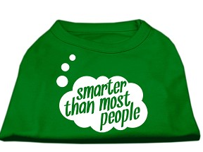 smarter than most people dog shirt -emerald gren