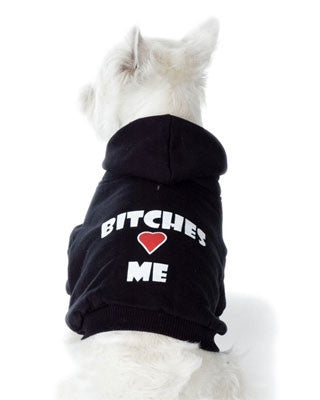 Bitches Love Me Dog Hoodie