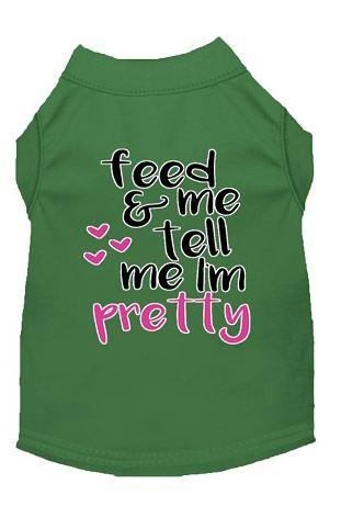 feed me and tell me i am pretty green shirt