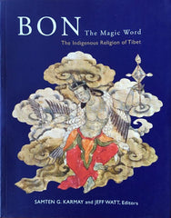 Bon: The Magic Word: The Indigenous Religion of Tibet