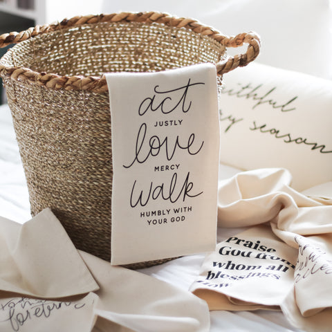 Act Justly, Love Mercy, Walk Humbly Tea Towel