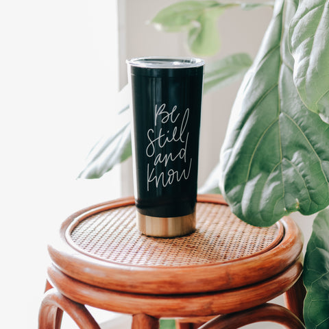 Be Still and Know Travel Tumbler