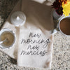 New Morning, New Mercies Tea Towel