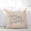 Today Matters for Eternity Pillow Cover