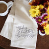 Today Matters for Eternity Tea Towel