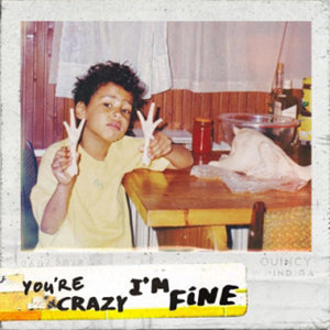 You're Crazy, I'm Fine