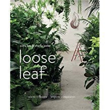 Loose Leaf: Flowers Plants Projects Inspiration