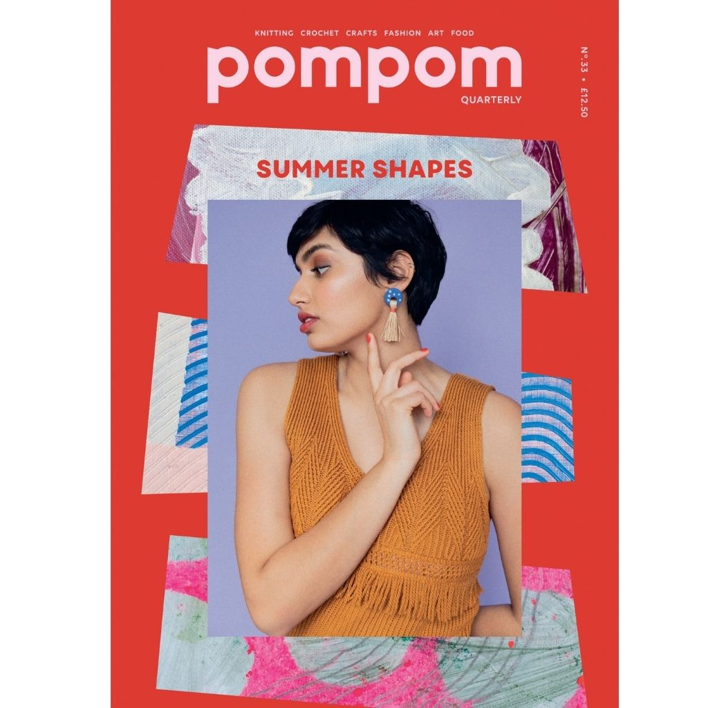 Pom Pom Quarterly: Issue 33 Summer 2020